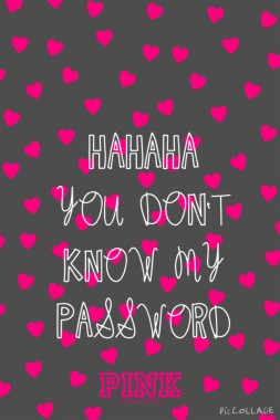 Hahaha You Dont Know My Password Wallpaper Wallpapers Hahaha You Don T Know My Password Background 236x419 Download Hd Wallpaper Wallpapertip